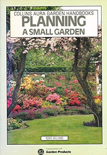 9780004123936: Planning A Small Garden : (Aura Garden Handbooks)
