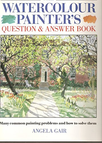 9780004123967: The Watercolour Painter's Question and Answer Book