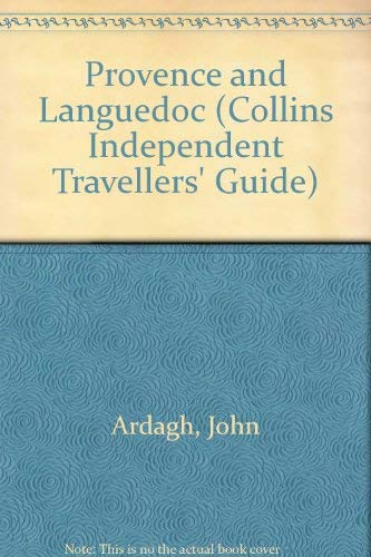 9780004124087: Provence and Languedoc (Collins Independent Travellers' Guide)