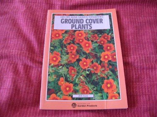 Ground Cover Plants (Collins Aura Garden Handbooks): Negus, John