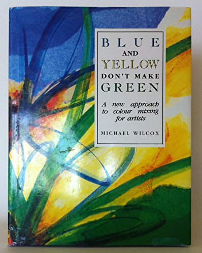 9780004124551: Blue and Yellow Don't Make Green