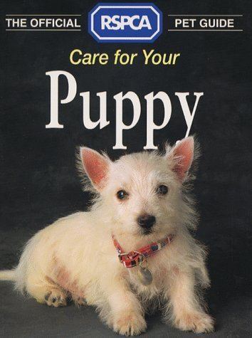 9780004125411: The Official RSPCA Pet Guide - Care for your Puppy