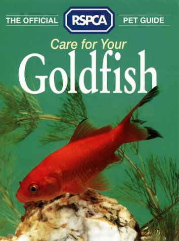 9780004125473: The Official RSPCA Pet Guide - Care for your Goldfish