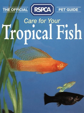 9780004125480: The Official RSPCA Pet Guide - Care for your Tropical Fish