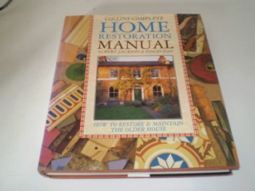 9780004125800: Collins Complete Home Restoration Manual: How to Restore and Maintain the Older House