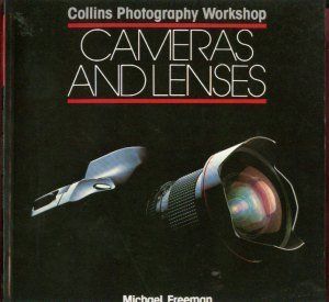 9780004125817: Cameras and Lenses (Collins photography workshop series)