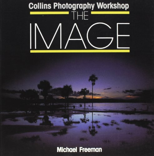 9780004125824: The Image (Collins photography workshop)