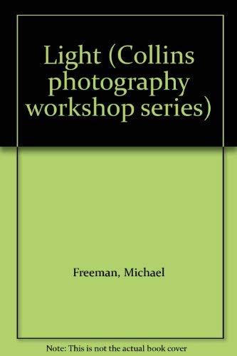 9780004125848: Light (Collins photography workshop series)