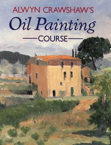 9780004125954: Alwyn Crawshaw's Oil Painting Course