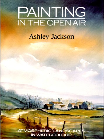 9780004126074: Painting in the Open Air: Atmospheric Landscapes in Watercolour