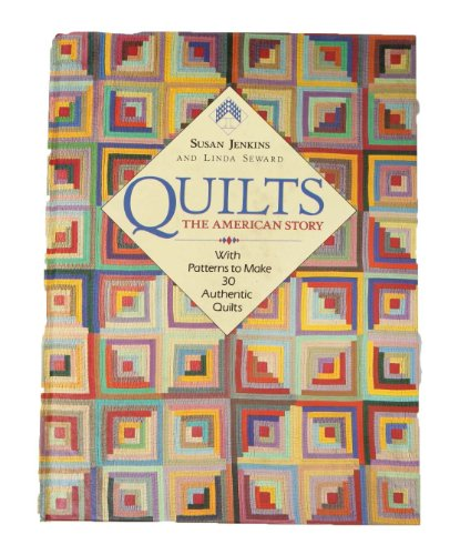 9780004126159: Quilts: The American Story - with Patterns to Create 30 Authentic Quilts