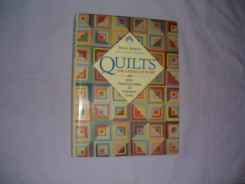 Quilts: The American Story - with Patterns to Create 30 Authentic Quilts (9780004126159) by Susan Jenkins; Linda Seward