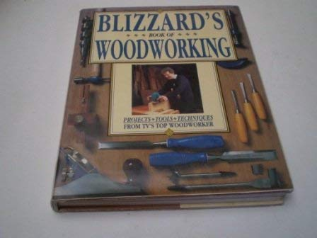 9780004126456: Blizzard's Book of Woodworking: Projects, Techniques, Tools