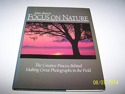 9780004126487: Focus on Nature: The Creative Process Behind Making Great Photographs In The Field