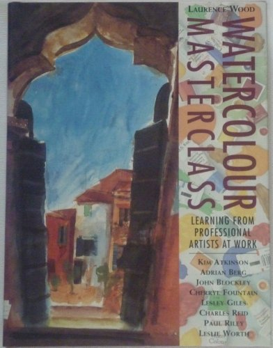 9780004126494: Watercolour Masterclass: Learning from Professional Artists at Work