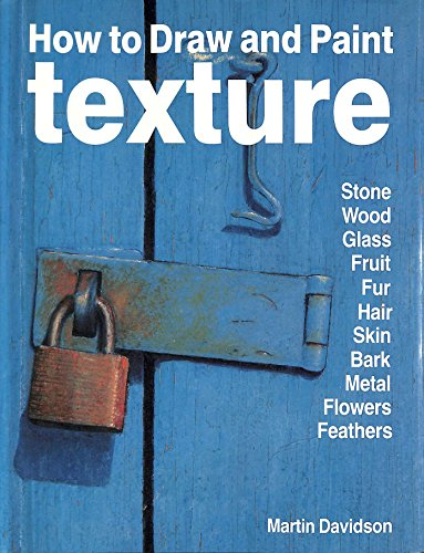 9780004126746: How to Draw and Paint Texture