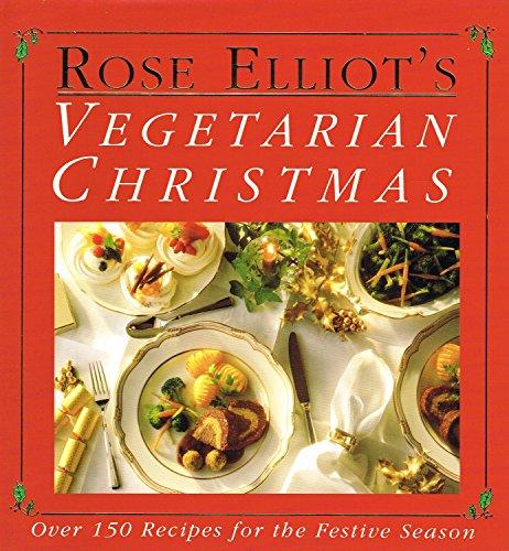 9780004126814: Rose Elliot's Vegetarian Christmas: Over 150 Recipes for the Festive Season