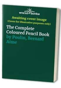9780004126821: The Complete Coloured Pencil Book