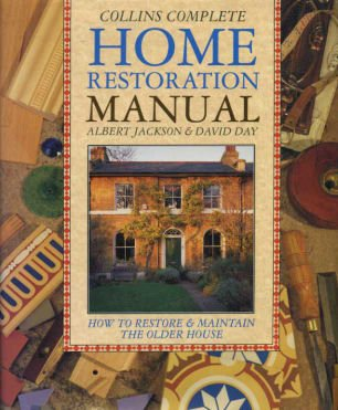 Collins Complete Home Restoration Manual: Albert and David Day Jackson