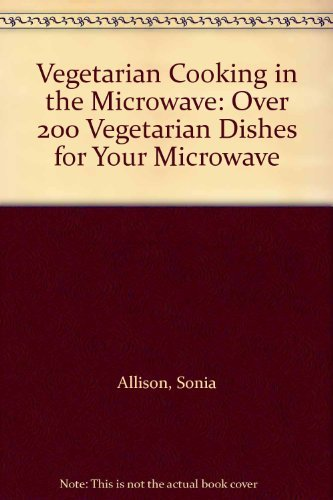 9780004126852: Vegetarian Cooking in the Microwave: Over 200 Vegetarian Dishes for Your Microwave