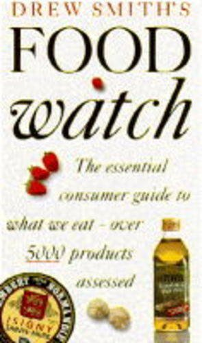 9780004127101: Drew Smith's Food Watch: The Essential Consumer Guide to What We Eat - Over 5000 Products Assessed