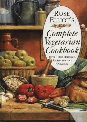 9780004127118: Rose Elliot's Complete Vegetarian Cookbook