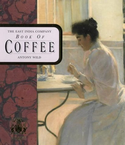 9780004127392: The East India Company Book of Coffee