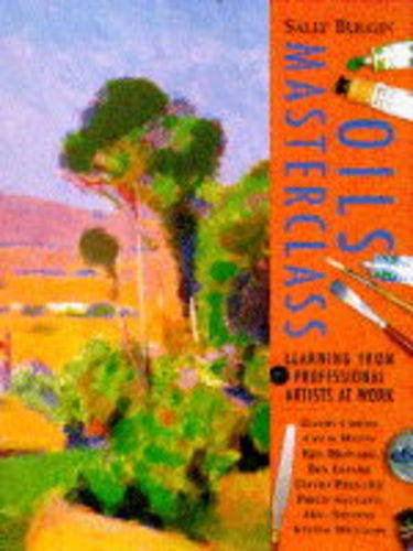 9780004127552: Oils Masterclass: Learning from Professional Artists at Work