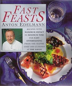 9780004127590: Fast Feasts: Recipes With Maximum Impact in Minimum Time for Easy Entertaining from the Maitre Chef Des Cuisines at the Savoy