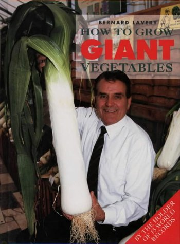 9780004127712: How to Grow Giant Vegetables