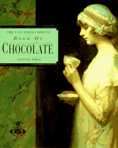 9780004127743: The East India Company Book of Chocolate