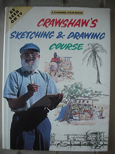 9780004127910: Crawshaw's Sketching and Drawing Course (A Channel Four book)