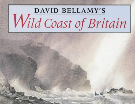9780004127927: David Bellamy's Wild Coast of Britain