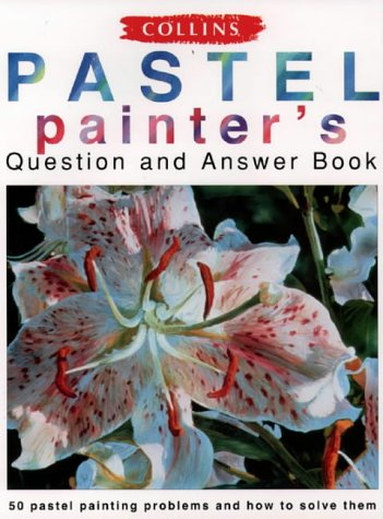 9780004127934: Collins Pastel Painter's Question and Answer Book