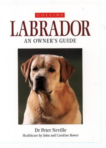 9780004127972: Labrador: An Owner's Guide (Collins Dog Owner's Guides)