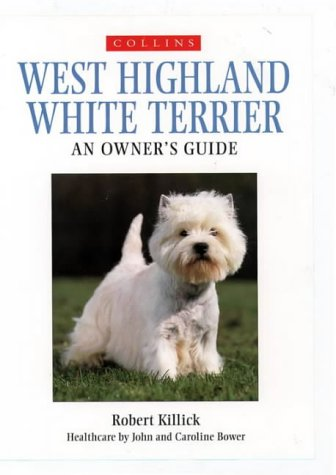 9780004127989: West Highland White Terrier (Collins Dog Owner's Guides)