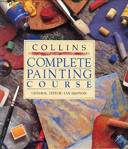 9780004128023: Collins Complete Painting Course