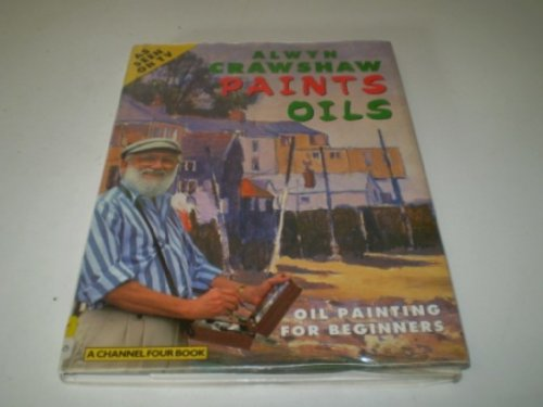 9780004128054: Alwyn Crawshaw Paints Oils: Painting for Beginners