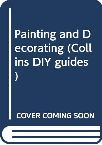 9780004128139: Painting and Decorating (Collins DIY guides)