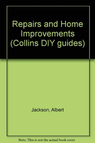 9780004128153: Repairs and Home Improvements (Collins DIY guides)