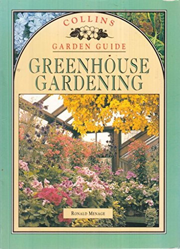 9780004128504: Greenhouse Gardening (Collins Garden Guides)