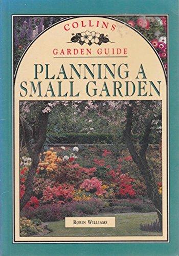 9780004128573: Planning a Small Garden (Collins Garden Guides)