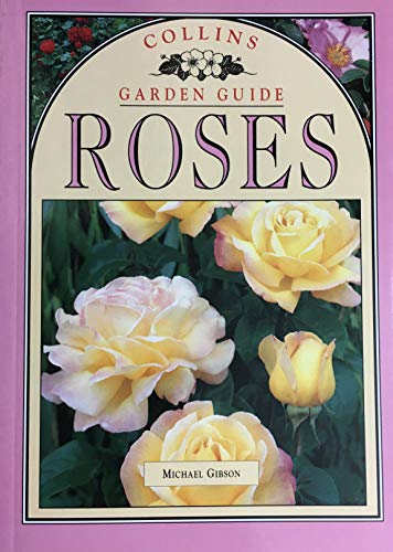 9780004128627: Roses (Collins Garden Guides)
