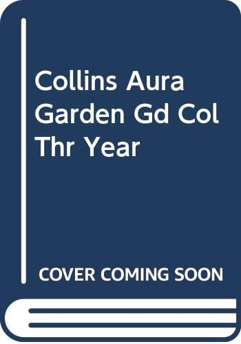 9780004128702: Collins Aura Garden Gd Col Thr Year