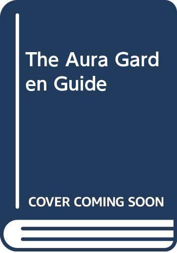 9780004128771: The Aura Garden Guide