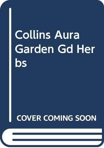 9780004128788: Collins Aura Garden Guide: Herbs