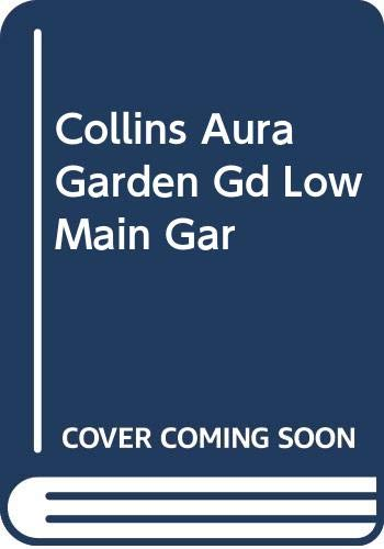 9780004128801: The Low Maintenance Garden (Collins Aura Garden Guide)