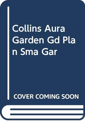 9780004128818: Collins Aura Garden Guide: Planning a Small Garden