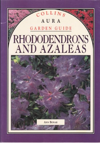 9780004128856: Collins Aura Garden Guide Rhododendrons And Azaleas