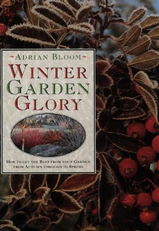 9780004128924: Winter Garden Glory: How to Get the Best from Your Garden from Autumn Through to Spring